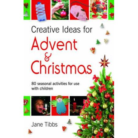 Creative Ideas for Advent & Christmas : 80 Seasonal Activities for Use with Children (Creative Dresses Ideas)