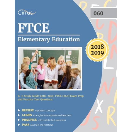FTCE Elementary Education K-6 Study Guide 2018-2019 : FTCE (060) Exam Prep and Practice Test Questions (Orange Elementary)