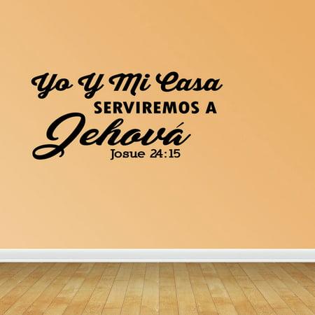 Wall Decal Quote Yo Y Mi Casa Serviremos A Jehová Josue 24:15 Vinyl Sticker Home Decor PC582 ()