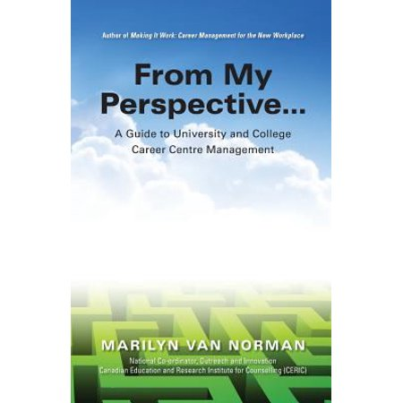From My Perspective   A Guide To University And College Career Centre Management
