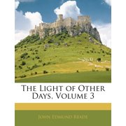 The Light of Other Days, Volume 3