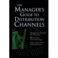 The Manager's Guide to Distribution Channels (Hardcover)