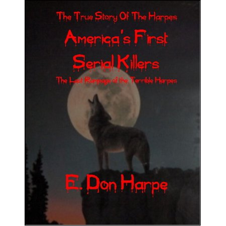 The True Story of The Harpes America's First Serial Killers - eBook (First Harp Book)