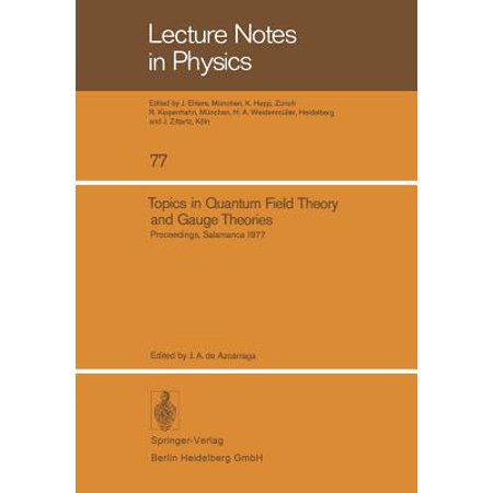 Topics in Quantum Field Theory and Gauge Theories : Proceedings of the VIII International Seminar on Theoretical Physics, Held by Gift in Salamanca, June 13-19,