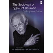 The Sociology of Zygmunt Bauman : Challenges and Critique
