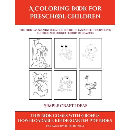 Simple Halloween Craft Ideas For Toddlers (Simple Craft Ideas: Simple Craft Ideas (A Coloring book for Preschool Children): This book has 50 extra-large pictures with thick lines to promote error free coloring to increase confidence, to)