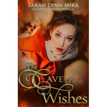 The Cave of Wishes: A Pumpkin Princess Novella - eBook](Pumpkin Princess)