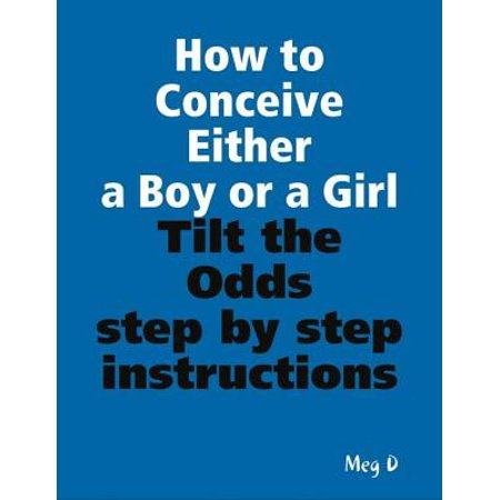 How to Conceive Either a Boy or a Girl - Tilt the Odds -