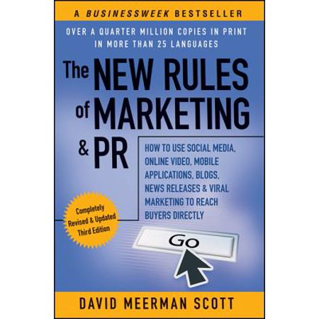The New Rules of Marketing & PR: How to Use Social Media, Online Video, Mobile Applications, Blogs, News Releases, and Viral Marketing to Reach Buyers Directly - (Best Blog For Business Use)