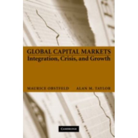 Global Capital Markets  Integration  Crisis  And Growth
