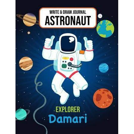Write & Draw Journal Astronaut Explorer Damari: Outer Space Primary Composition Notebook Kindergarten, 1st Grade & 2nd Grade Boy Student Personalized