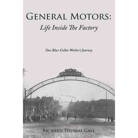 General Motors  Life Inside The Factory  One Blue Collar Workers Journey