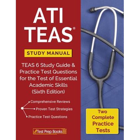 Ati Teas Study Manual : Teas 6 Study Guide & Practice Test Questions for the Test of Essential Academic Skills (Sixth