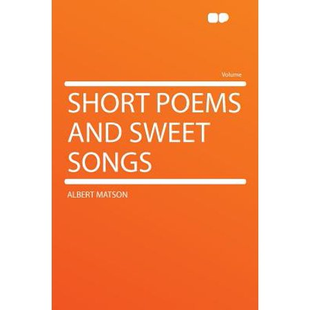 Short Poems and Sweet Songs (Short Sweet Halloween Poems)
