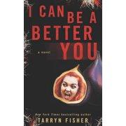 I Can Be A Better You: A shocking psychological thriller (Paperback)