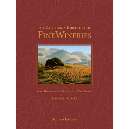 The California Directory of Fine Wineries: Central Coast -