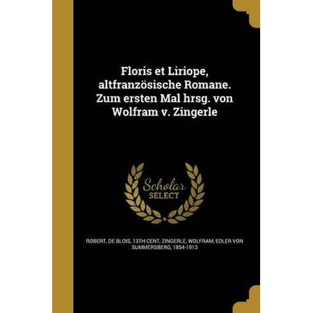 Floris Et Liriope  Altfranzosische Romane  Zum Ersten Mal Hrsg  Von Wolfram V  Zingerle