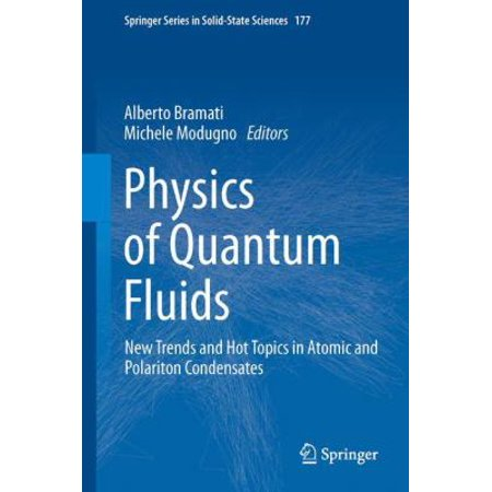 Physics Of Quantum Fluids  New Trends And Hot Topics In Atomic And Polariton Condensates