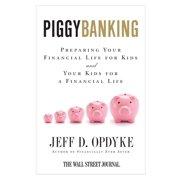Piggybanking: Preparing Your Financial Life for Kids and Your Kids for a Financial Life (Paperback)