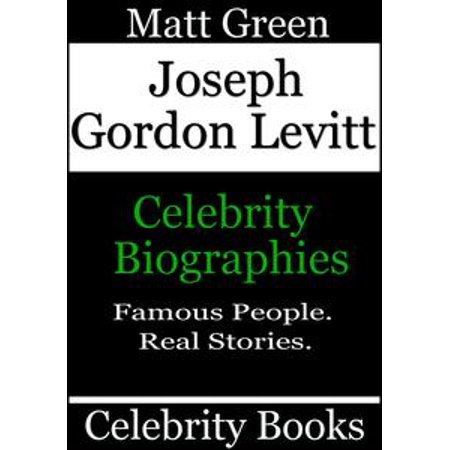 Joseph Gordon Levitt: Celebrity Biographies - eBook