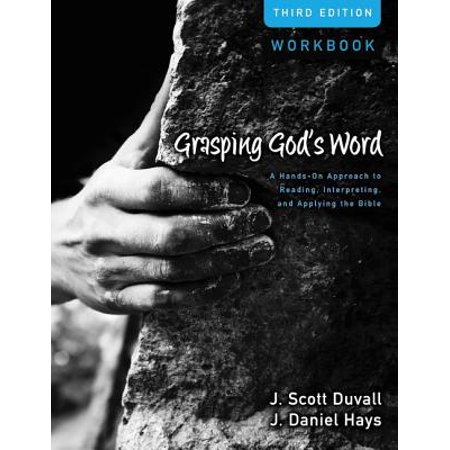 Grasping God's Word : A Hands-On Approach to Reading, Interpreting, and Applying the (Revived By His Word Bible Reading Plan)
