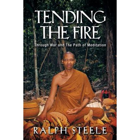 Tending the Fire : Through War and the Path of