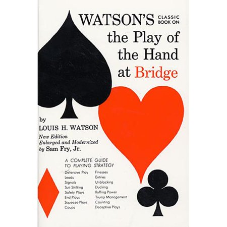 Watson's Classic Book on the Play of the Hand at Bridge