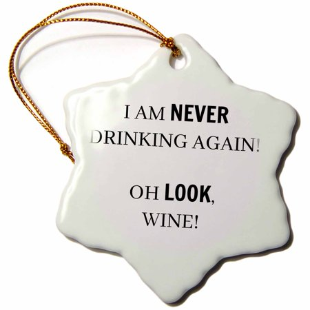3dRose I am never drinking again Oh look, wine - Snowflake Ornament, 3-inch