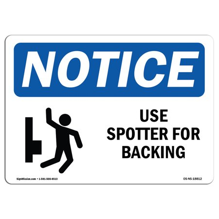 OSHA Notice Sign - Use Spotter For Backing   Choose from: Aluminum, Rigid Plastic or Vinyl Label Decal   Protect Your Business, Construction Site, Warehouse & Shop Area   Made in the USA - Construction Party Signs