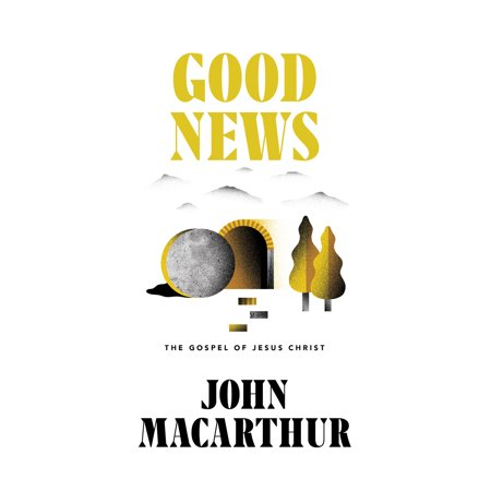 - Good News : The Gospel of Jesus Christ