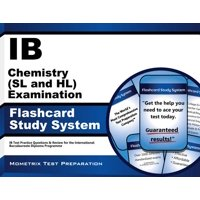 Ib Chemistry (SL and Hl) Examination Flashcard Study System : Ib Test Practice Questions and Review for the International Baccalaureate Diploma Programme