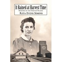 It Rained at Harvest Time: Memoirs of the Forever Prairie (Paperback)