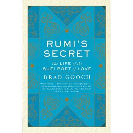 Rumi's Secret: The Life of the Sufi Poet of Love - image 1 of 1