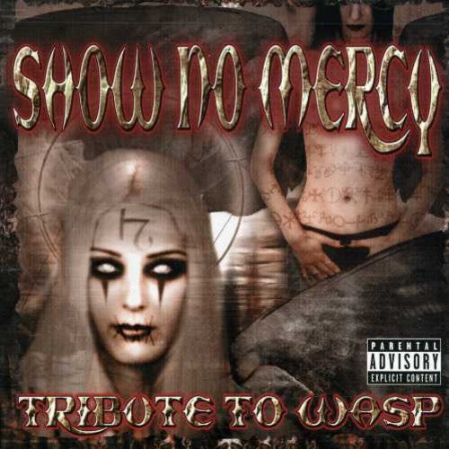 SHOW NO MERCY: TRIBUTE TO WASP / VARIOUS