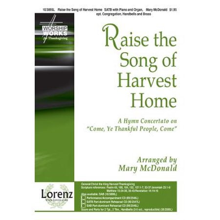 Raise the Song of Harvest Home : A Hymn Concertato on Come, Ye Thankful People, Come
