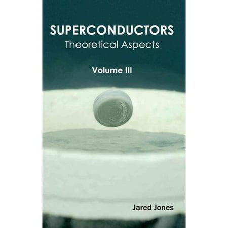 Superconductors  Volume Iii  Theoretical Aspects