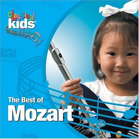 Best of Classical Kids: Wolfgang Amadeus Mozart