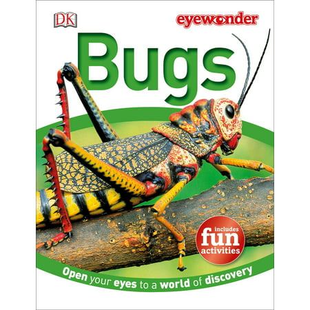 Eye Wonder: Bugs : Open Your Eyes to a World of