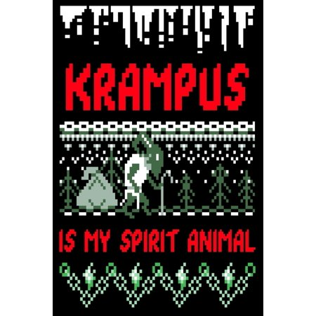 Krampus Is My Spirit Animal: Funny Ugly Christmas Sweater Design Monster Lovers , Horror Movie Lover Gifts Design Cover Note Book (Paperback) ()