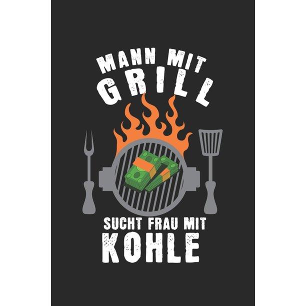 Mann mit grill sucht frau mit kohle buch