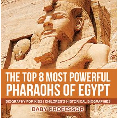 The Top 8 Most Powerful Pharaohs of Egypt - Biography for Kids | Children's Historical Biographies - - Pharaoh Kids