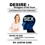 Desire: Struggles of the Flesh (Left Behind-The Truth: Addendum) (Paperback)