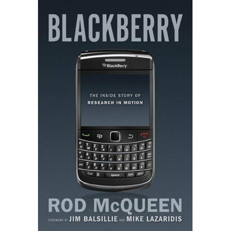 BlackBerry: The Inside Story Of Research In Motion - - Research In Motion Blackberry
