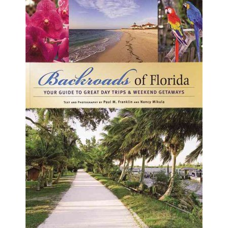 backroads of florida your guide to great day trips. Black Bedroom Furniture Sets. Home Design Ideas
