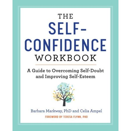 The Self Confidence Workbook : A Guide to Overcoming Self-Doubt and Improving