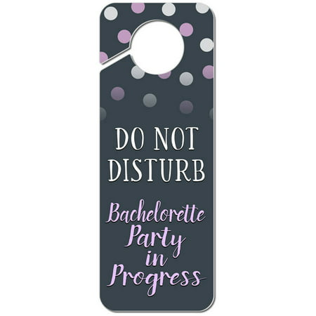 Do Not Disturb Bachelorette Party in Progress Plastic Door Knob Hanger Sign Party Door Sign