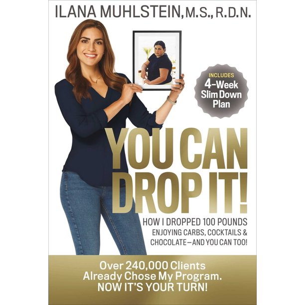 You Can Drop It! : How I Dropped 100 Pounds Enjoying Carbs, Cocktails & Chocolate-And You Can Too! (Hardcover)