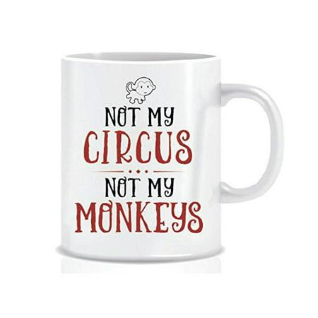 NOT MY CIRCUS NOT MY MONKEYS - Coffee Mug in Blue Ribbon Gift Box - 11 oz ()