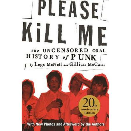 Please Kill Me : The Uncensored Oral History of (Please Kill Me Oral History Of Punk)