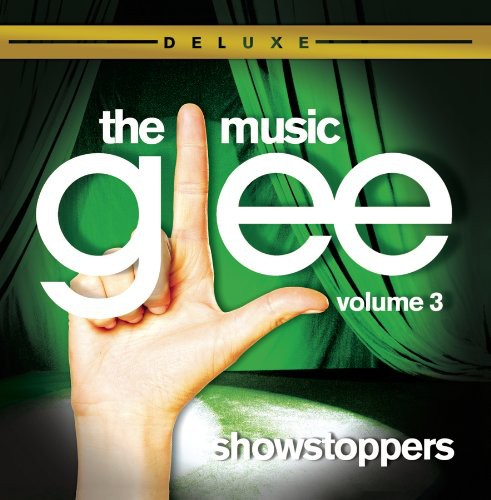 Glee: The Music, Vol. 3 - Showstoppers [Deluxe Edition]